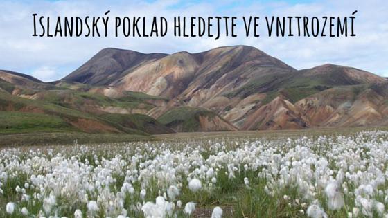 Islandský poklad hledejte ve vnitrozemí