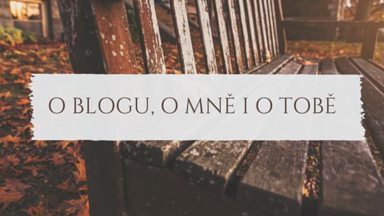 O blogu, o mně i o tobě