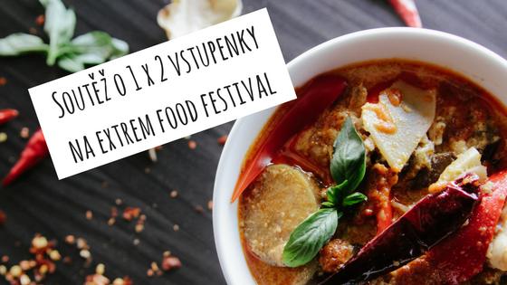 Soutěž o 1 x 2 vstupenky na extrem food festival
